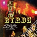 EIGHT MILES HIGH (THE GREATEST HITS OF) cd musicale di BYRDS