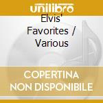 Elvis favorites cd musicale di Artisti Vari