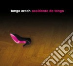 Tango Crash - Accidente De Tango cd musicale di Crash Tango