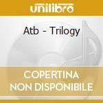 Atb - Trilogy cd musicale di Atb