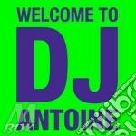 Welcome to dj antoine cd musicale di Antoine Dj