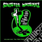 My Life With The Thrill K - Sinister Whisperz Vol.1 cd musicale di MY LIFE WITH THE THR