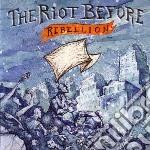 Riot Before - Rebellion cd musicale di Before Riot