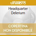 HEADQUARTER DELERIUM cd musicale di FERRARIO GIOVANNI