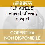(LP VINILE) Legend of early gospel lp vinile di Rev. f. w. Mcgee