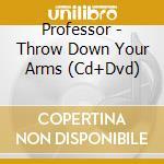 Professor-throw down your arms cd+dvd cd musicale di Professor