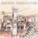 Rowe,jeff - Barstool Conversation cd musicale di Jeff Rowe