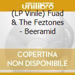 (LP VINILE) Beeramid lp vinile di Fuad & the feztones