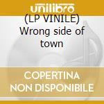 (LP VINILE) Wrong side of town lp vinile di Montesas