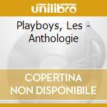 Playboys, Les - Anthologie cd musicale di Playboys