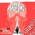 Fake Problems - How Far Our Bodies Go cd musicale di Problems Fake