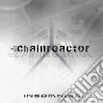 Chainreactor - Insomniac cd musicale di CHAINREACTOR