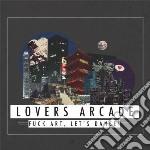 Fuck Art, Lets Dance - Lovers Arcade cd musicale di Lets dance Fuck art