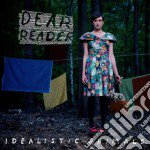 Dear Reader - Idealistic Animals cd musicale di Reader Dear