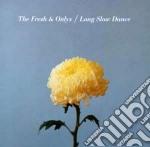 Long slow dance cd musicale di The fresh & onlys