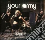Your Army - Ignite cd musicale di Army Your