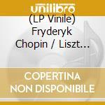 (LP VINILE) Concertos for piano &... lp vinile di Chopin/liszt