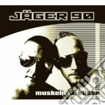 Jaeger 90 - Muskeln Und Kusse cd musicale di JAEGER 90