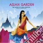 Asian Garden - The World Of Asian Grooves cd musicale di ARTISTI VARI