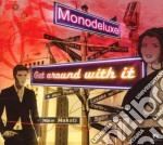 Monodeluxe - Get Around With It cd musicale di MONODELUXE
