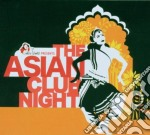 Artisti Vari - The Asian Club Night cd musicale di ARTISTI VARI