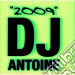Dj Antoine - Dj Antoine 2009 cd musicale di ARTISTI VARI