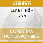 Diva cd musicale di Field Luna