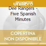 Five spanish minutes cd musicale di Rangers Dee