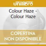 Colour Haze - Colour Haze cd musicale di Haze Colour