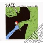Ouzo - Less Bibles, More Doubts cd musicale di OUZO