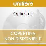 Ophelia c cd musicale
