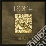 Rome - Berlin cd musicale di ROME
