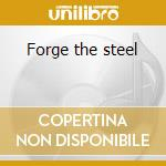 Forge the steel cd musicale