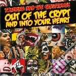 Zombina And The Skel - Out Of The Crypt And Into Your Heart cd musicale di ZOMBINA AND THE SKEL