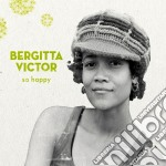 Victor Bergitta  - So Happy cd musicale di Victor Bergitta
