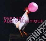 Dephazz - Audio Elastique cd musicale di Dephazz