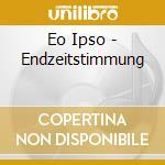 Eo Ipso - Endzeitstimmung cd musicale
