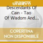 Descendants Of Cain - Tao Of Wisdom And Mysery cd musicale di DESCENDANTS OF CAIN