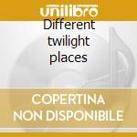 Different twilight places cd musicale di VERSUS