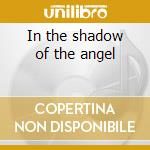 In the shadow of the angel cd musicale di Ikon
