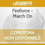 March on cd musicale di Fireforce