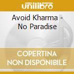 Avoid Kharma - No Paradise cd musicale di Kharma Avoid