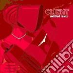 Client - Untitled Remix cd musicale di CLIENT