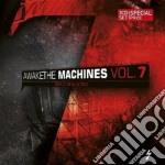 Awake the machines vol.7 cd musicale di Artisti Vari