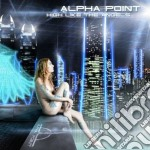 Alpha Point - High Like The Angels cd musicale di Point Alpha