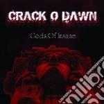 Crack O Dawn - Gods Of Insane cd musicale di Crack o dawn