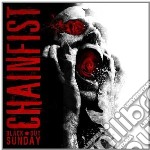 Chainfist - Black Out Sunday cd musicale di Chainfist