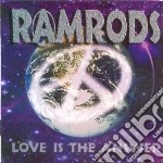 Ramrods - Love Is The Answer cd musicale di Ramrods