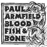 (LP VINILE) Blood, fish & bone lp vinile di Paul Armfield