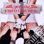 Yellow Fried Chicken - I cd musicale di Yellow fried chicken